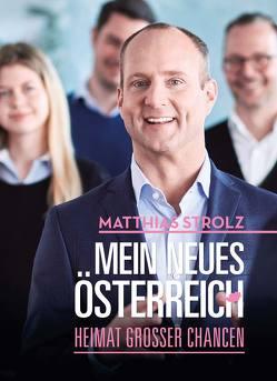 Mein neues Österreich von Strolz,  Matthias