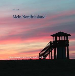Mein Nordfriesland von Schult,  Silke
