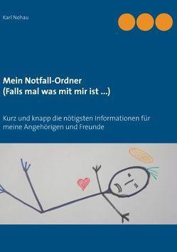 Mein Notfall-Ordner (Falls mal was mit mir ist …) von Nohau,  Karl