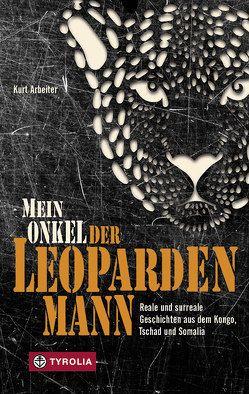 Mein Onkel der Leopardenmann von Arbeiter,  Kurt
