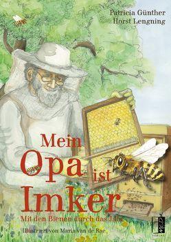 Mein Opa ist Imker von Günther,  Patricia, Lenging,  Horst, van de Rae,  Maria