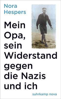 Mein Opa, sein Widerstand gegen die Nazis und ich von Hespers,  Nora