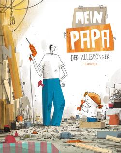 Mein Papa – der Alleskönner von Barroux,  S., Illmann,  Andreas