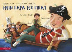 Mein Papa ist Pirat von Grossmann-Hensel,  Katharina