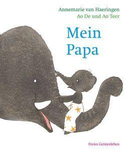 Mein Papa von Ao,  De, Ao,  Teer, Erdorf,  Rolf, van Haeringen,  Annemarie