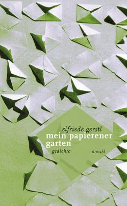 Mein papierener Garten von Gerstl,  Elfriede