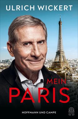 Mein Paris von Wickert,  Ulrich