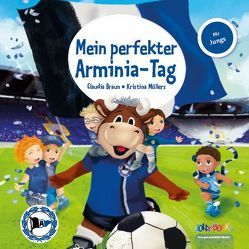 Mein perfekter Arminia-Tag von Braun,  Claudia, Müllers,  Kristina
