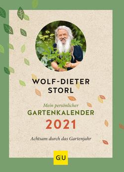 Mein persönlicher Gartenkalender 2021 von Storl,  Wolf-Dieter