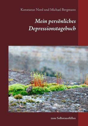 Mein persönliches Depressionstagebuch von Bergmann,  Michael, Nord,  Konstanze