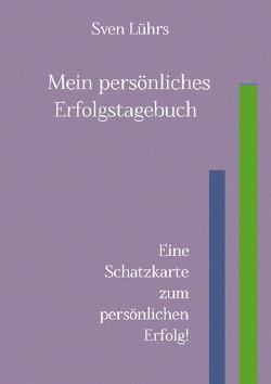 Mein persönliches Erfolgsbuch von Lührs,  Sven