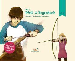 Mein Pfeil- und Bogenbuch von Hein,  Wulf
