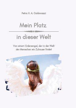 Mein Platz in dieser Welt von Caldonazzi,  Petra Hedwig Amalia