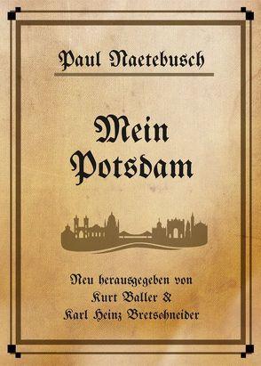 Mein Potsdam von Baller,  Kurt, Naetebusch,  Paul