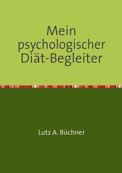 Mein psychologischer Diät-Begleiter von A. Büchner,  Lutz