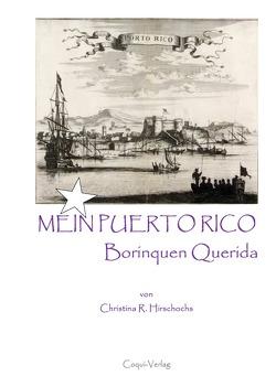 Mein Puerto Rico – Borinquen Querida von Hirschochs,  Christina R.
