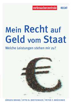 Mein Recht auf Geld vom Staat von Brand,  Jürgen, Bretzinger,  Otto N., Brückner,  Peter F., Verbraucherzentrale NRW