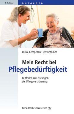 Mein Recht bei Pflegebedürftigkeit von Kempchen,  Ulrike, Krahmer,  Utz