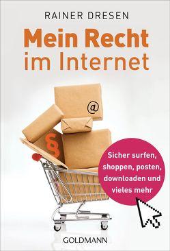 Mein Recht im Internet von Dresen,  Rainer