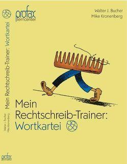 Mein Rechtschreib-Trainer: Wortkartei von Bucher,  Walter J, Kronenberg,  Mike