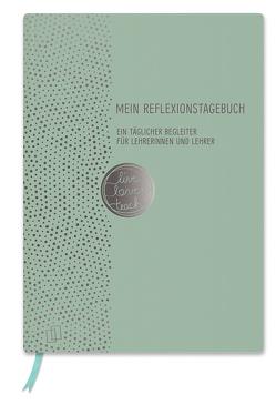 Mein Reflexionstagebuch – live – love – teach Edition: Punkte von Verlag an der Ruhr,  Redaktionsteam