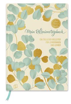 Mein Reflexionstagebuch – live – love – teach Edition: Blätter von Verlag an der Ruhr,  Redaktionsteam