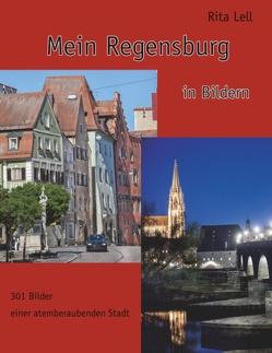 Mein Regensburg von Lell,  Rita