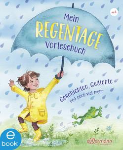 Mein Regentage-Vorlesebuch von Kraus,  Tina, Schütze,  Andrea