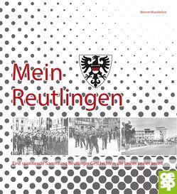 Mein Reutlingen. von Wunderlich,  Werner