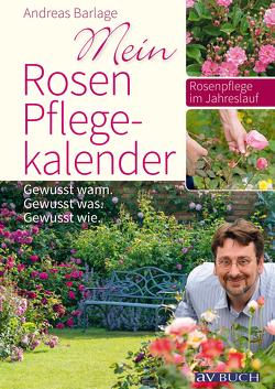 Mein Rosenpflegekalender von Barlage,  Andreas