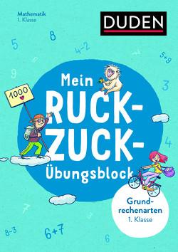 Mein Ruckzuck-Übungsblock Grundrechenarten 1. Klasse von Müller-Wolfangel,  Ute, Reckers,  Sandra, Scholz,  Barbara, Schreiber,  Beate