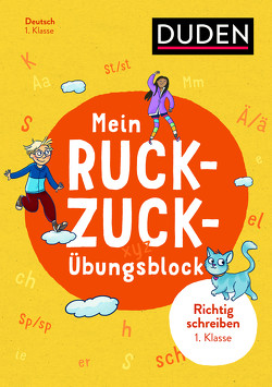 Mein Ruckzuck-Übungsblock Richtig schreiben 1. Klasse von Müller-Wolfangel,  Ute, Schreiber,  Beate