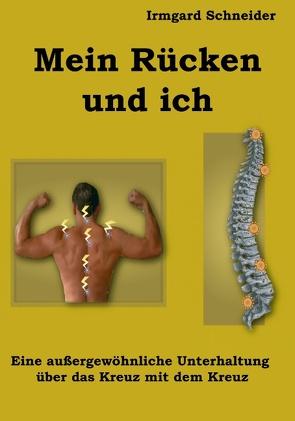 Mein Rücken und ich von Schneider,  Irmgard