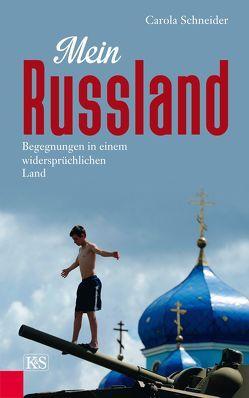 Mein Russland von Schneider,  Carola