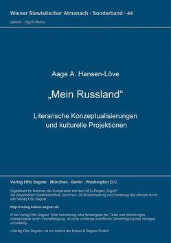 Mein Russland von Hansen-Löve,  Aage A