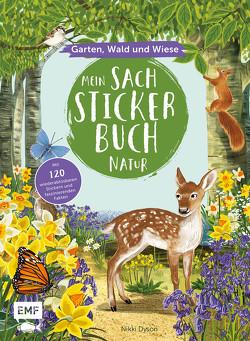 Mein Sach-Stickerbuch Natur – Garten, Wald und Wiese von Dyson,  Nikki