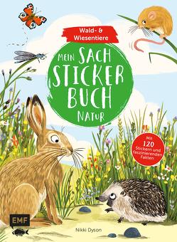 Mein Sach-Stickerbuch Natur – Wald- und Wiesentiere von Dyson,  Nikki