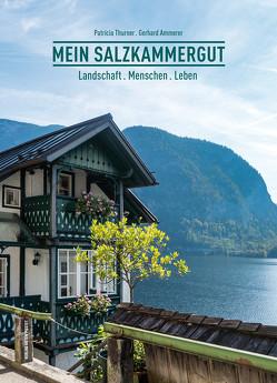 Mein Salzkammergut von Ammerer,  Gerhard, Thurner,  Patricia