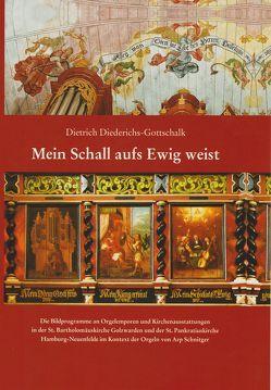 Mein Schall aufs Ewig weist von Diederichs-Gottschalk,  Dietrich