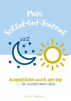 Mein Schlaf-Gut-Journal von Marx-Dick,  Carolin