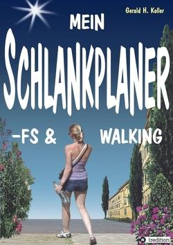 MEIN SCHLANKPLANER -FS & WALKING von Koller,  Gerald H.