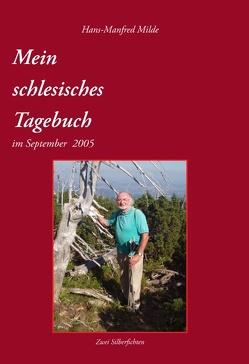 Mein schlesisches Tagebuch von Milde,  Hans-Manfred