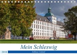 Mein Schleswig – Schloss Gottorf (Tischkalender 2018 DIN A5 quer) von Volkmar,  Andreas