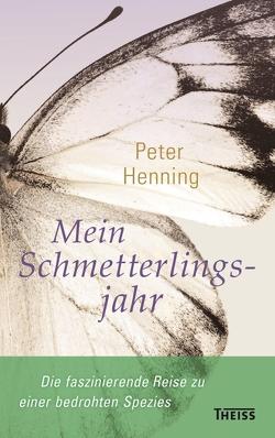 Mein Schmetterlingsjahr von Henning,  Peter
