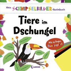 Mein Schnipselbilder-Bastelbuch – Tiere im Dschungel von Dennis,  Sarah, Hutchinson,  Sam