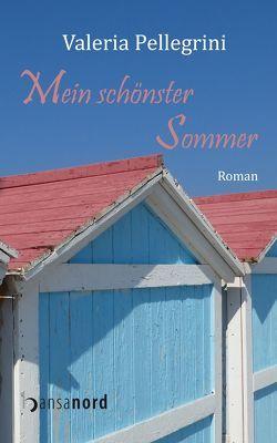 Mein schönster Sommer von Pellegrini,  Valeria