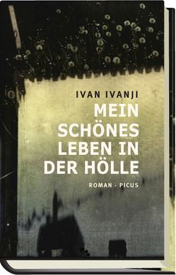 Mein schönes Leben in der Hölle von Ivanji,  Ivan