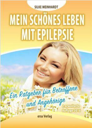 Mein schönes Leben mit Epilepsie von Meinhardt,  Silke