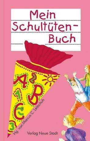 Mein Schultütenbuch von Leitschuh,  Marcus C.