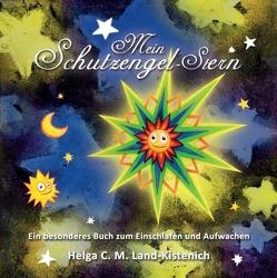 Mein Schutzengel-Stern von Land-Kistenich,  Helga C. M.